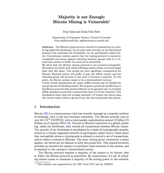 "2013: Ittay Eyal and Emin Gün Sirer release a scientific paper which led to the Selfish Mining Dispute. <br><a href=""https://www.cs.cornell.edu/~ie53/publications/btcProcFC.pdf"" tartet=""_blank"">Original paper</a> was sponsored by *DARPA"