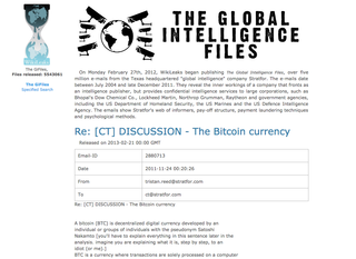 "<a href=""https://wikileaks.org/gifiles/docs/28/2880713_re-ct-discussion-the-bitcoin-currency-.html target=""_blank"">https://wikileaks.org/gifiles/docs/28/2880713_re-ct-discussion-the-bitcoin-currency-.html</a>"