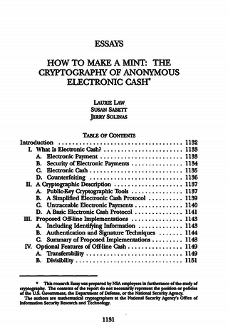 "<h2>HOW TO MAKE A MINT: THE CRYPTOGRAPHY OF ANONYMOUS ELECTRONIC CASH</h2> <br> National Security Agency Office of Information Security Research and Technology, Cryptology Division 18 June 1996 <a href=""http://groups.csail.mit.edu/mac/classes/6.805/articles/money/nsamint/nsamint.htm"">Source</a> <br> Citations include: Tatsuaki Okamoto, An Efficient Divisible Electronic Cash Scheme, 1995 Tatsuaki Okamoto and Kazuo Ohta, Universal Electronic Cash, 1991"