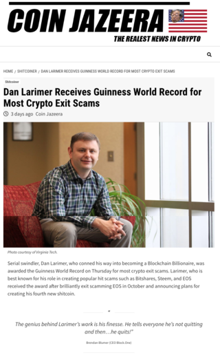 "<p>Source: <a href=""https://coinjazeera.news/dan-larimer-receives-guinness-world-record-for-most-crypto-exit-scams/"" target=""_blank"">coinjazeera.news</a></p>"