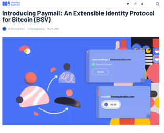 "<p><a href=""https://blog.moneybutton.com/2019/05/31/introducing-paymail-an-extensible-identity-protocol-for-bitcoin-bsv/"" target=""_blank"">blog.moneybutton.com</a></p>"