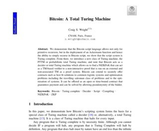 <p>The power of this system can be greatly extended and developed using compilers.</p> <p>We have demonstrated that Bitcoin is both a decider and a larger-scale Turing machine able to compute anything that is computable the decidable within any standard limitations within time-space constraints.</p> <p>This works within script to the point of allowed functions and externally to the script as long as the blockchain runs.</p> <p>When I first wrote these - BTC was Bitcoin... Then, it all changed&nbsp;</p> <p>So, it is from 2015-2016 but held as we had patents to file.</p> <p>And sorry, you do NOT get to say, but Bitcoin is limited. ALL Computation in the real world is limited.</p> <p>--CSW</p>