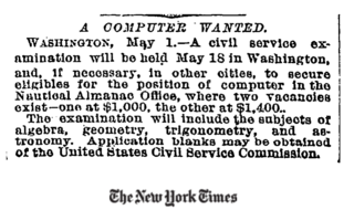 "<h3><em>A COMPUTER WANTED.</em></h3> <p>The first time ""Computer"" has appeared in the New York Times? (1892)</p> <p>Source:&nbsp;<a href=""https://danwin.com/2013/02/the-first-mention-of-computer-in-the-new-york-times/"" target=""_blank"">danwin.com</a></p>"
