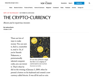 "<h2>The Crypto-Currency</h2> <p><em><strong>Bitcoin and its mysterious inventor.</strong></em></p> <p>Published By Joshua Davis; The New Yorker,&nbsp;Dept. of Technology on October 3, 2011</p> <p>Source:&nbsp;<a href=""http://archive.ph/tEI54"">http://archive.ph/tEI54</a></p>"